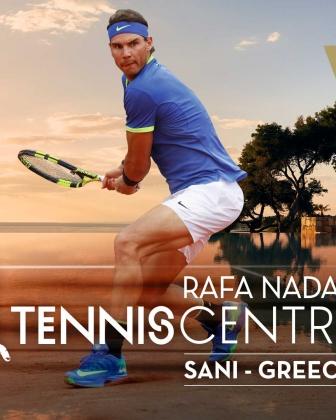Ouverture du tout premier Rafa Nadal Tennis Centre à Sani Resort (Grèce-Ghalcidique)